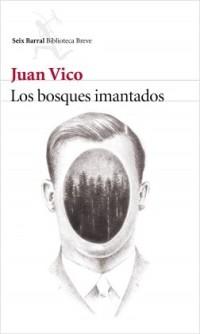portada_los-bosques-imantados_juan-vico_201601271338 (1)